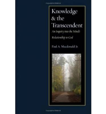 Knowledge and the Transcendent: An Inquiry into the Mind's Relationship to God