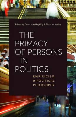 The Primacy of Persons in Politics: Empiricism and Political Philosophy