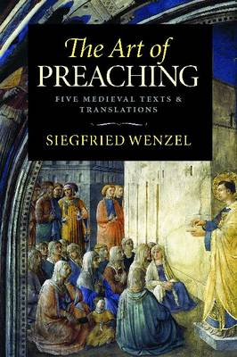 The Art of Preaching: Five Medieval Texts and Translations