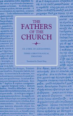 St. Cyril of Alexandria: Three Christological Treatises