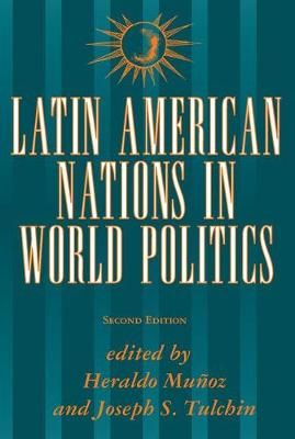 Latin American Nations In World Politics: Second Edition