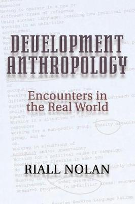 Development Anthropology: Encounters in the Real World