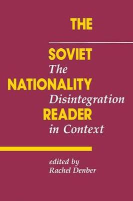 The Soviet Nationality Reader: The Disintegration In Context