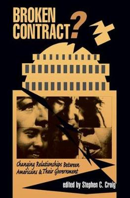Broken Contract?: Changing Relationships Between Americans And Their Government