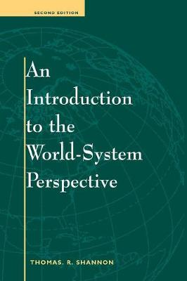 An Introduction To The World-system Perspective: Second Edition