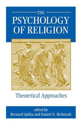 The Psychology of Religion: Theoretical Approaches