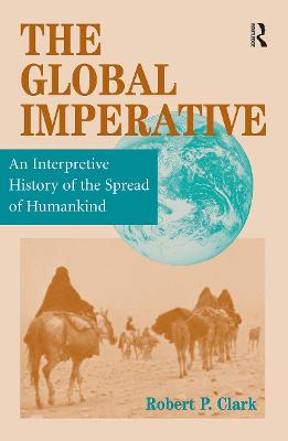 The Global Imperative: An Interpretive History Of The Spread Of Humankind