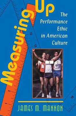 Measuring Up: The Performance Ethic In American Culture
