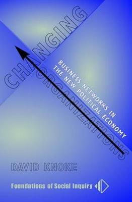Changing Organizations: Business Networks In The New Political Economy
