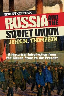Russia and the Soviet Union, 7th Edition: A Historical Introduction from the Kievan State to the Present