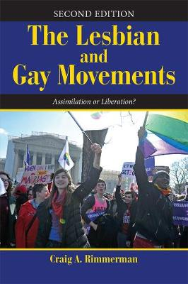 The Lesbian and Gay Movements, 2nd Edition: Assimilation or Liberation?