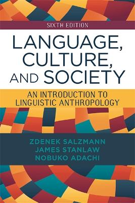 Language, Culture, and Society, 6th Edition: An Introduction to Linguistic Anthropology