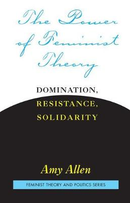 The Power of Feminist Theory: Domination, Resistance, Solidarity