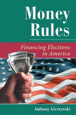 Money Rules: Financing Elections In America