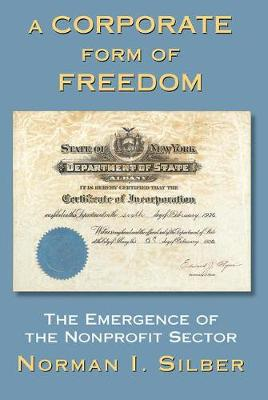 A Corporate Form Of Freedom: The Emergence Of The Modern Nonprofit Sector