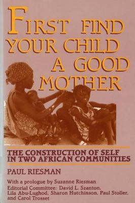 First Find Your Child a Good Mother: The Construction of Self in Two African Communities