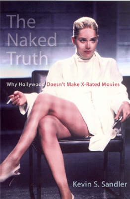The Naked Truth: Why Hollywood Doesn't Make X-rated Movies