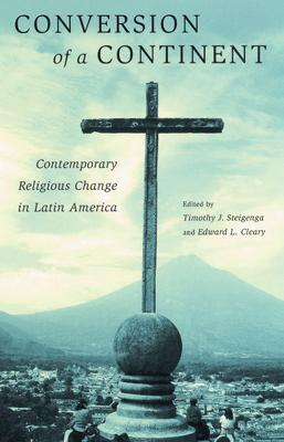 Conversion of a Continent: Contemporary Religious Change in Latin America