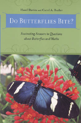 Do Butterflies Bite?: Fascinating Answers to Questions About Butterflies and Moths