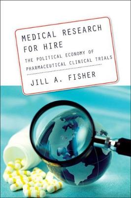 Medical Research for Hire: The Political Economy of Pharmaceutical Clinical Trials
