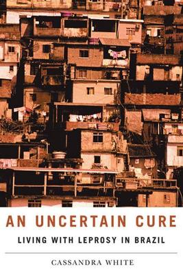 An Uncertain Cure: Living with Leprosy in Brazil