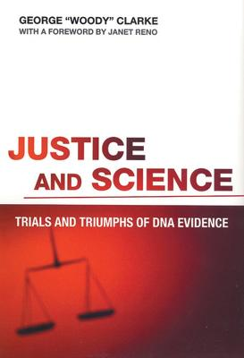 Justice and Science: Trials and Triumphs of DNA Evidence