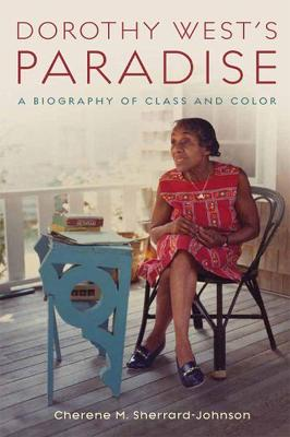 Dorothy West's Paradise: A Biography of Class and Color