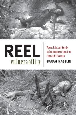 Reel Vulnerability: Power, Pain, and Gender in Contemporary American Film and Television