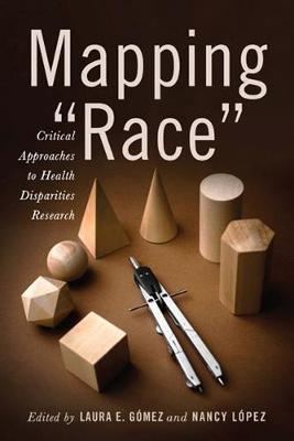 """Mapping """"""""Race: Critical Approaches to Health Disparities Research"""