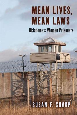 Mean Lives and Mean Laws: Oklahoma's Women Prisoners