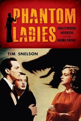 Phantom Ladies: Hollywood Horror and the Home Front