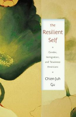 The Resilient Self: Gender, Immigration, and Taiwanese Americans