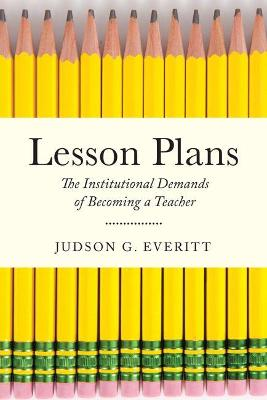 Lesson Plans: The Institutional Demands of Becoming a Teacher