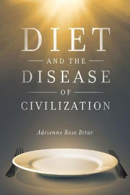 Diet and the Disease of Civilization