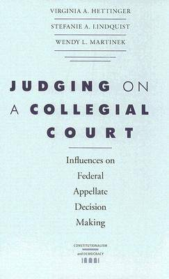 Judging on a Collegial Court: Influences on Federal Appellate Decision Making