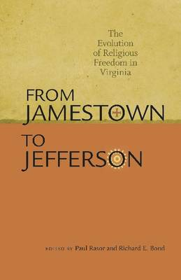 From Jamestown to Jefferson: The Evolution of Religious Freedom in Virginia