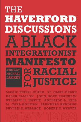 The Haverford Discussions: A Black Integrationist Manifesto for Racial Justice