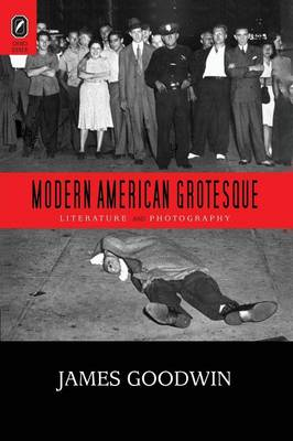 Modern American Grotesque: Literature and Photography
