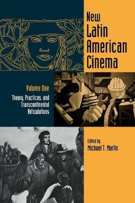 New Latin American Cinema: Vol one: Theory, Practices, and Transcontinental Articulations