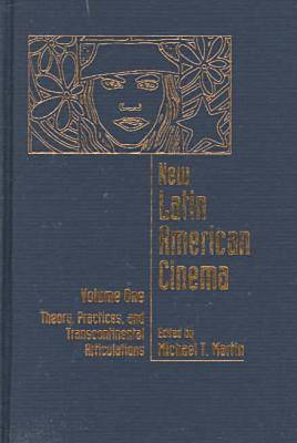 New Latin American Cinema Vol one; Theory, Practices, and Transcontinental Articulations