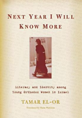 Next Year I Will Know More: Literacy and Identity Among Young Orthodox Women in Israel