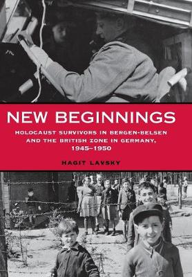 New Beginnings: Holocaust Survivors in Bergen-Belsen and the British Zone in Germany, 1945-1950
