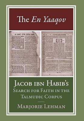 The En Yaaqov: Jacob ibn Habib's Search for Faith in the Talmudic Corpus