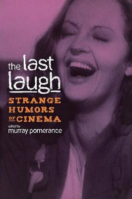 The Last Laugh: Strange Humors of Cinema
