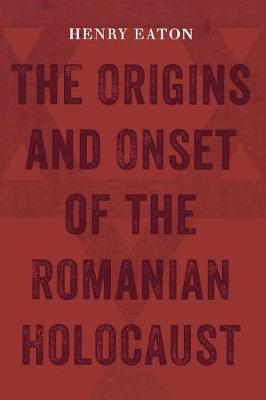 The Origins and Onset of the Romanian Holocaust