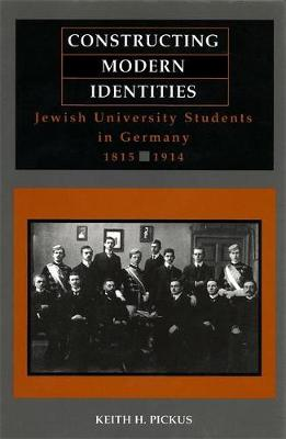 Constructing Modern Identities: Jewish University Students in Germany, 1815-1914