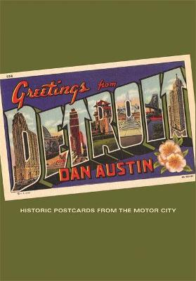 Greetings From Detroit: Historic Postcards from the Motor City