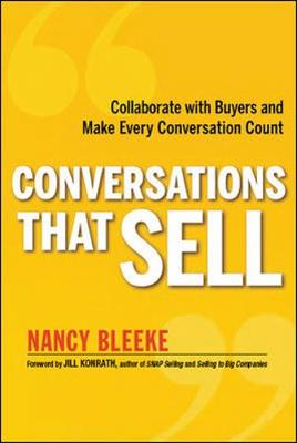 Conversations That Sell: Collaborate with Buyers and Make Every Conversation Count: Collaborate with Buyers and Make Every Conversation Count