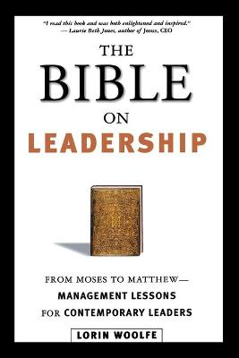 Bible on Leadership: From Moses to Matthew -- Management Lessons for Contemporary Leaders