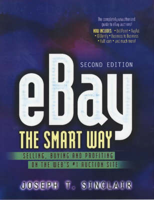eBay the Smart Way: Selling, Buying and Profiting on the Web's No.1 Auction Site